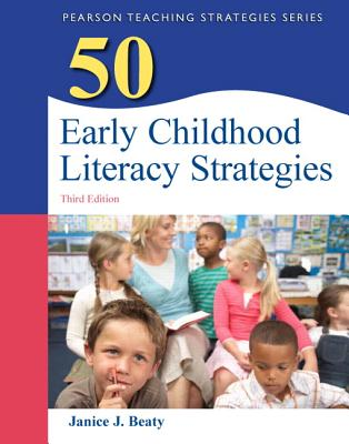 50 Early Childhood Literacy Strategies By Beaty, Janice J.