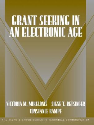 Grant Seeking in an Electronic Age By Mikelonis, Victoria M./ Betsinger, Signe T./ Kampf, Constance
