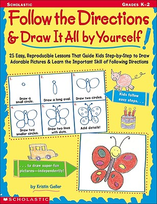 Follow the Directions & Draw It All by Yourself! By Geller, Kristen
