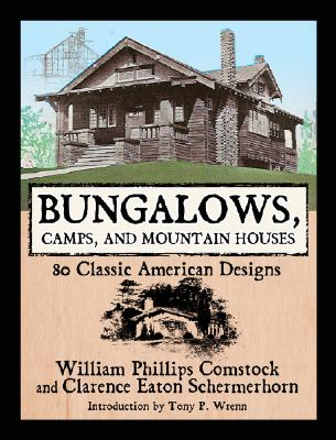 Bungalows, Camps, and Mountain Houses By Comstock, William Phillips/ Schermerhorn, Clarence Eaton/ Wrenn, Tony P. (INT)