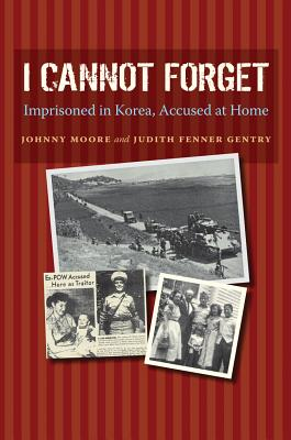 I Cannot Forget By Moore, John Wilson/ Gentry, Judith Fenner